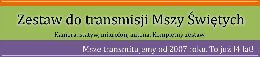 Zestaw do transmisji mszy